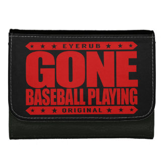 GONE BASEBALL PLAYING - I Always Get to Third Base Wallets For Women