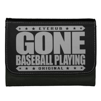 GONE BASEBALL PLAYING - I Always Get to Third Base Women's Wallets