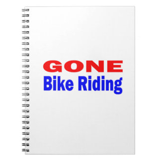 Gone bike riding. spiral note book