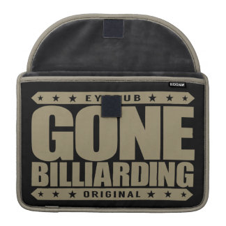 GONE BILLIARDING - Pool Player With Perfect Stroke Sleeves For MacBooks