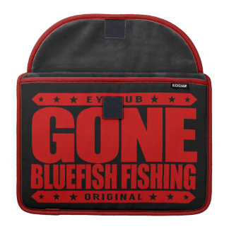 GONE BLUEFISH FISHING - A Proud Ethical Fisherman Sleeve For MacBook Pro