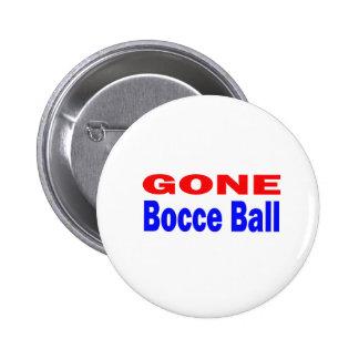 Gone Bocce ball. Pinback Button