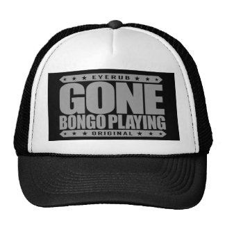GONE BONGO PLAYING - I Love Music and Bongo Drums Trucker Hat