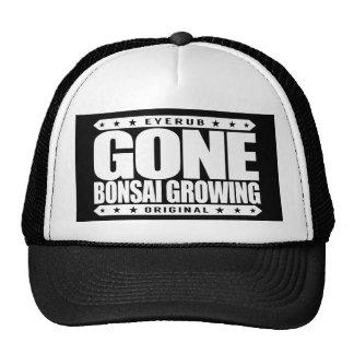 GONE BONSAI GROWING - Japanese Miniature Trees Trucker Hat