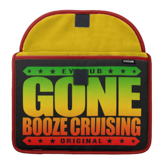 GONE BOOZE CRUISING - I Love Boats and Hard Drinks Sleeve For MacBooks