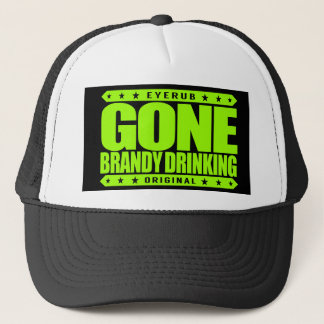 GONE BRANDY DRINKING - For Health Benefits of Wine Trucker Hat