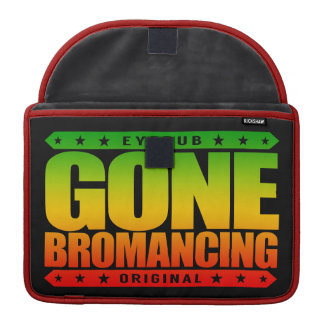GONE BROMANCING - Affection Between Straight Males MacBook Pro Sleeve