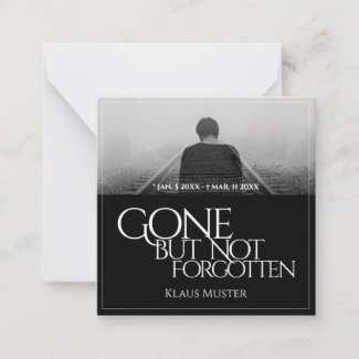 Gone but Not Forgotten - Dark Note Card