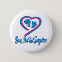 Gone But Not Forgotten Pinback Button
