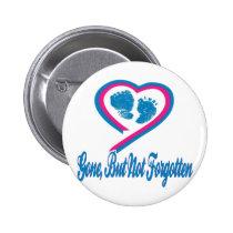 Gone But Not Forgotten Pinback Button