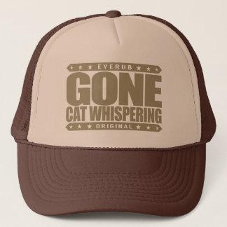 GONE CAT WHISPERING - I'm a Feline Behavior Expert Trucker Hat