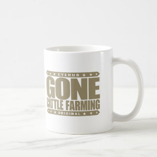 GONE CATTLE FARMING - Healthy Cows, Green Pastures Coffee Mug