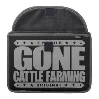 GONE CATTLE FARMING - Healthy Cows, Green Pastures MacBook Pro Sleeves