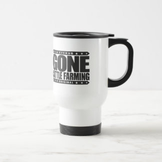 GONE CATTLE FARMING - Healthy Cows, Green Pastures Travel Mug