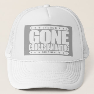 GONE CAUCASIAN DATING - Only Date White Privilege Trucker Hat