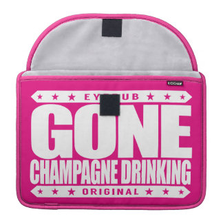 GONE CHAMPAGNE DRINKING - I Drink Like Balla Pimp MacBook Pro Sleeve
