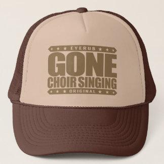 GONE CHOIR SINGING - Love to Sing to Church Music Trucker Hat