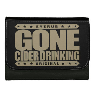 GONE CIDER DRINKING - I Love Fermented Apple Juice Leather Wallets