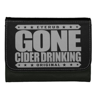 GONE CIDER DRINKING - I Love Fermented Apple Juice Women's Wallet