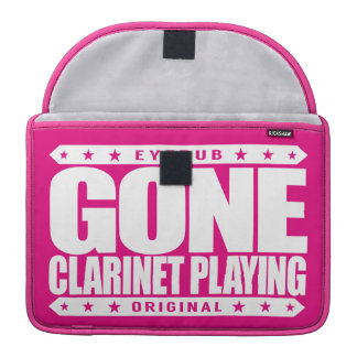 GONE CLARINET PLAYING -  I'm Classical Clarinetist Sleeve For MacBook Pro