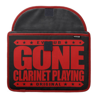 GONE CLARINET PLAYING -  I'm Classical Clarinetist Sleeve For MacBooks