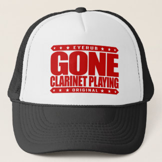 GONE CLARINET PLAYING -  I'm Classical Clarinetist Trucker Hat