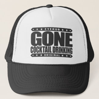 GONE COCKTAIL DRINKING - I Love All Mixed Drinks Trucker Hat