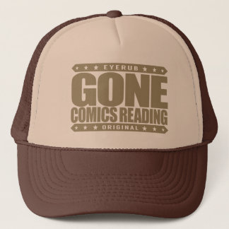 GONE COMICS READING - I Am Proud Comic Book Addict Trucker Hat