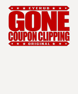 GONE COUPON CLIPPING - Love Coupons, Big Discounts Tees