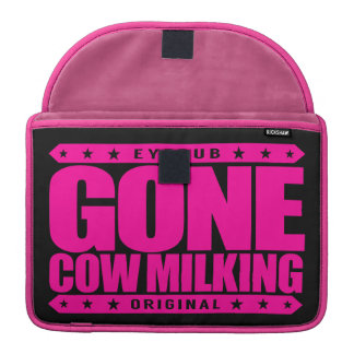 GONE COW MILKING - Love Raw Milk & Cattle Farming Sleeve For MacBooks