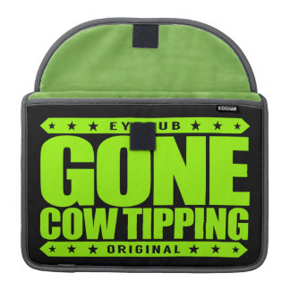 GONE COW TIPPING - Entertainment for Drunk Redneck MacBook Pro Sleeve