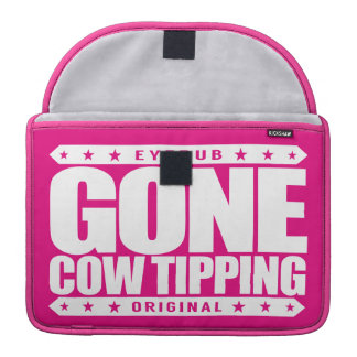 GONE COW TIPPING - Entertainment for Drunk Redneck Sleeves For MacBook Pro