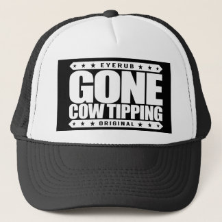 GONE COW TIPPING - Entertainment for Drunk Redneck Trucker Hat