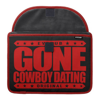 GONE COWBOY DATING - I Only Date Horseback Riders Sleeve For MacBooks