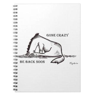 Gone Crazy - Be back soon Spiral Notebook