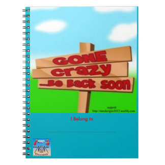 Gone Crazy Notebook