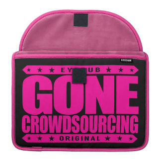 GONE CROWDSOURCING - I Harness The Power of Crowds MacBook Pro Sleeve