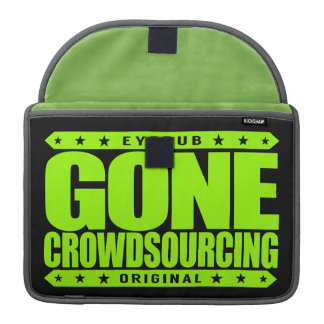 GONE CROWDSOURCING - I Harness The Power of Crowds Sleeve For MacBooks
