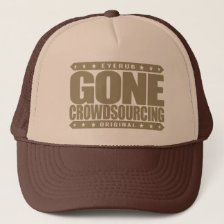 GONE CROWDSOURCING - I Harness The Power of Crowds Trucker Hat