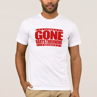 GONE DARTS THROWING - Blindfolded Bullseye Thrower T-Shirt
