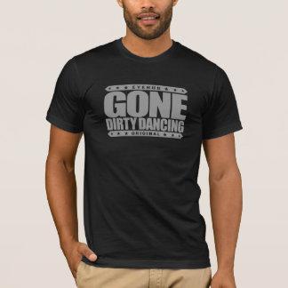 GONE DIRTY DANCING - Love Intimate Ballroom Dance T-Shirt