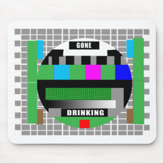Gone Drinking! Mouse Pad