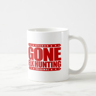 GONE ELK HUNTING - I'm a Proud Ethical Deer Hunter Coffee Mug