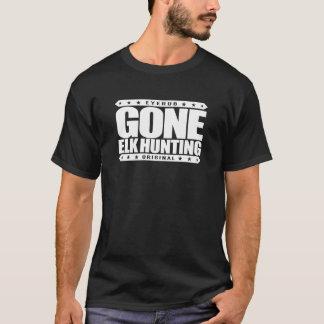 GONE ELK HUNTING - I'm a Proud Ethical Deer Hunter T-Shirt