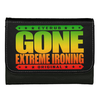 GONE EXTREME IRONING - I Iron Clothes Weird Places Leather Wallets