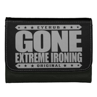 GONE EXTREME IRONING - I Iron Clothes Weird Places Women's Wallets
