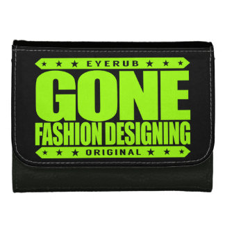 GONE FASHION DESIGNING - A Trendsetter Fashionista Women's Wallet