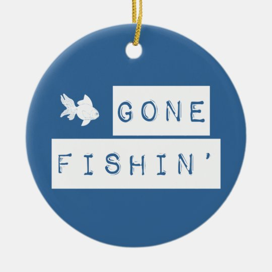 Gone Fishin' (custom colors) Ceramic Ornament