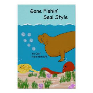Gone Fishin' Seal Style Poster
