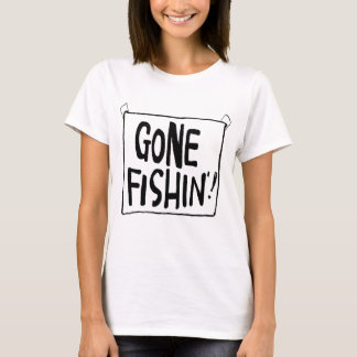 Gone Fishin' T-shirts and Gifts.